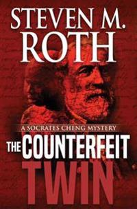 The Counterfeit Twin: A Socrates Cheng Mystery
