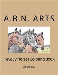 Heyday Horses Coloring Book: Volume 23
