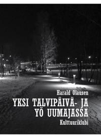 Yksi talvipäivä- ja yö Uumajassa