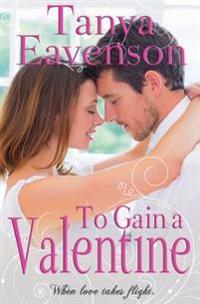 To Gain a Valentine: A Novella