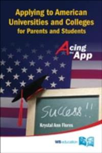 Applying To American Universities And Colleges For Parents And Students: Acing The App