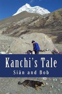 Kanchi's Tale: Kanchi Goes to Makalu Base Camp