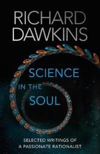 Science in the soul - selected writings of a passionate rationalist