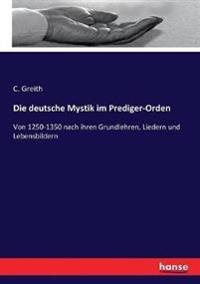 Die deutsche Mystik im Prediger-Orden