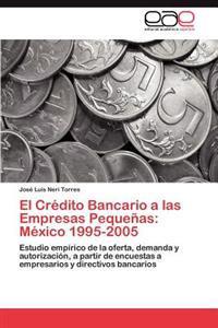 El Credito Bancario a Las Empresas Pequenas