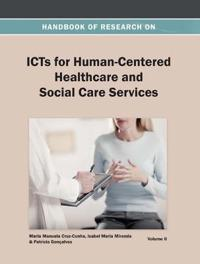Handbook of Research on ICTs for Human-Centered Healthcare and Social Care Services