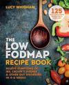 Low-fodmap recipe book - relieve symptoms of ibs, crohns disease & other gu