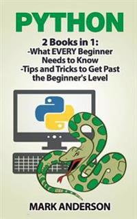 Python: 2 Books in 1: Beginners Guide and Advanced Techniques