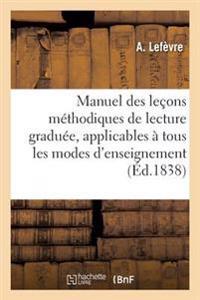 Manuel Des Le�ons M�thodiques de Lecture Gradu�e, Applicables � Tous Les Modes d'Enseignement. N� 4