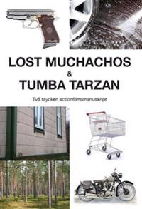 Lost Muchachos & Tumba Tarzan : två stycken actionfilmsmanuskript
