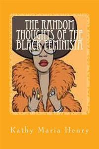 The Random Thoughts of the Black Feminista