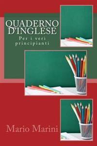 Quaderno D'Inglese: Per I Veri Principianti