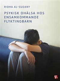 Psykisk ohälsa hos ensamkommande flyktingbarn