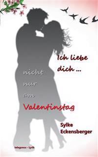 Ich liebe dich - nicht nur am Valentinstag