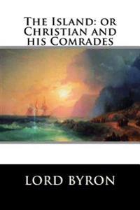 The Island: Or Christian and His Comrades
