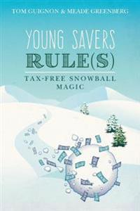 Young Savers Rule(s): Tax-Free Snowball Magic
