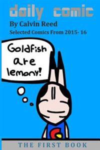 Daily Comic: Goldfish Are Lemony!: Selected Comics from 2015-16