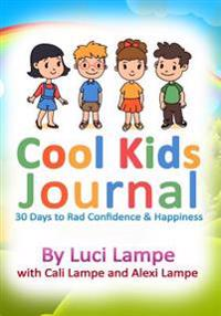 Cool Kids Journal: 30 Days to Rad Confidence & Happiness