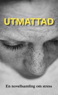 Utmattad : en novellsamling om stress