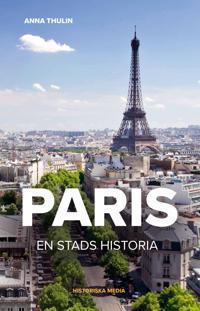 Paris : en stads historia