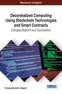 Decentralized Computing Using Block Chain Technologies and Smart Contracts
