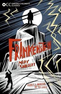 Oxford Children's Classics: Frankenstein