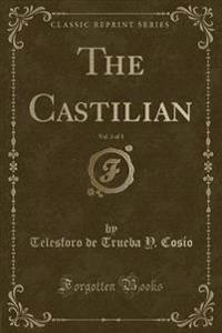 The Castilian, Vol. 3 of 3 (Classic Reprint)