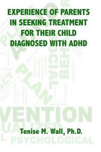 Experience of Parents in Seeking Treatment for Their Child Diagnosed with ADHD
