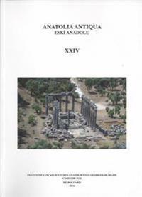 Anatolia Antiqua XXIV / Eski Anadolu XXIV