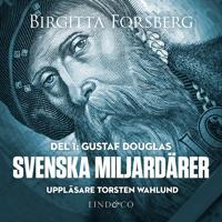 Svenska miljardärer, Gustaf Douglas: Del 1