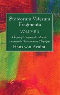 Stoicorum Veterum Fragmenta Volume 3