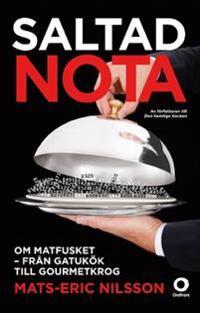 Saltad nota : om matfusket - från gatukök till gourmetkrog