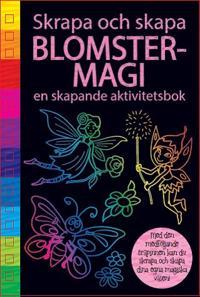 Skapa och skrapa : blomstermagi
