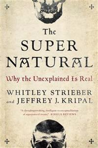 Super natural - why the unexplained is real