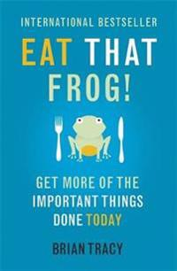 Eat that frog! - get more of the important things done - today!