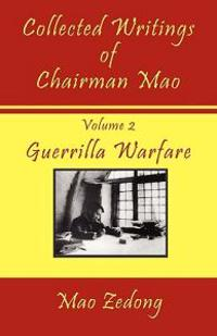 Collected Writings of Chairman Mao: Volume 2 - Guerrilla Warfare
