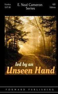 Led by an Unseen Hand