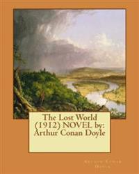 The Lost World (1912) Novel by: Arthur Conan Doyle