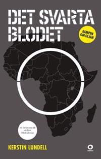 Det svarta blodet : kampen om oljan