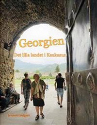 Georgien : det lilla landet i Kaukasus
