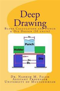Deep Drawing: Introduction with Examples and Problems (Si Units)