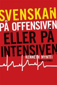 Svenskan på offensiven eller på intensiven