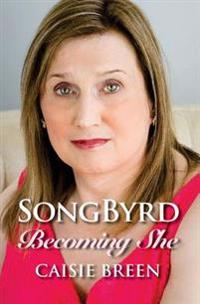Songbyrd: Becoming She