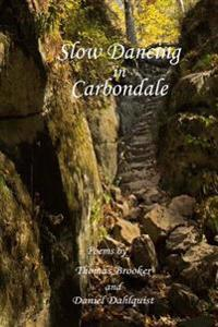 Slow Dancing in Carbondale