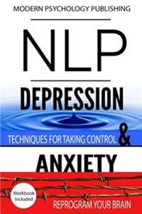 Nlp: Depression & Anxiety: 2 Manuscripts - Nlp: Depression, Nlp: Anxiety