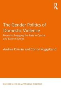 The Gender Politics of Domestic Violence