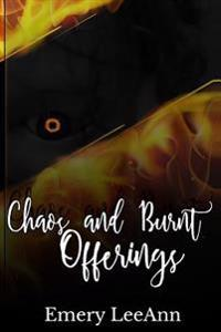 Chaos and Burnt Offerings