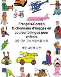 Francais-Coreen Dictionnaire D'Images En Couleur Bilingue Pour Enfants
