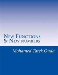New Functions & New Numbers