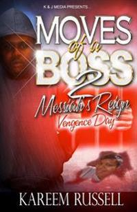 Moves of a Boss: Messiah's Reign - Vengence Day